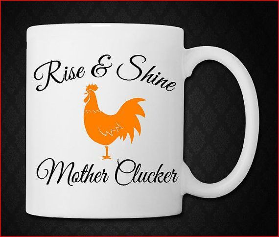 Rise & Shine Mother Clucker Rooster Coffee Mug