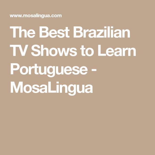 The Best Brazilian TV Shows to Learn Portuguese | Portuguese