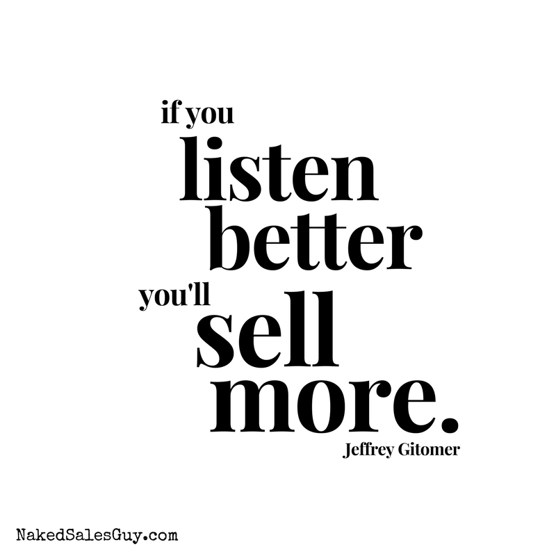 Sales Quotes If You Listen Better You'll Sell Morejeffrey Gitomermore Sales