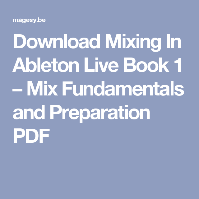 Download Mixing In Ableton Live Book 1 – Mix Fundamentals