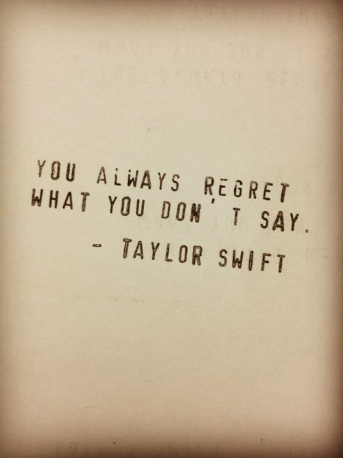 True Taylor Swift Quote 3 Exactly Never Keeping My Mouth Shut