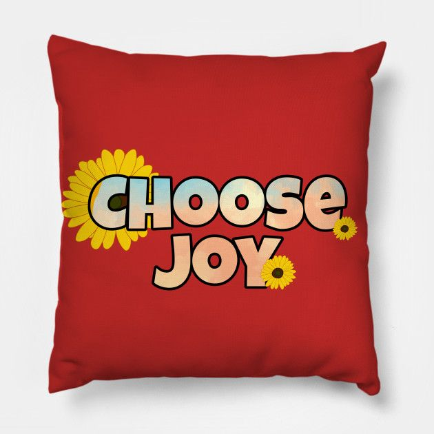 Choose Joy  Throw Pillow / Floor Pillow.  #college #university #dormdecor #dorm #collegelife #universitylife #student #teen  #bedroom #livingroom #homedecor #apartment #decor #newlywed #couple  #throwpillow #pillows #hugs #cushion #bedroom #sofa #livingroom #withwords  #bigpillow #floorpillow #gifts  #redbubble #teepublic #radiatepositivity #sunshine #sunny #happy #quote #positive #goodvibes #newlywedbedroom