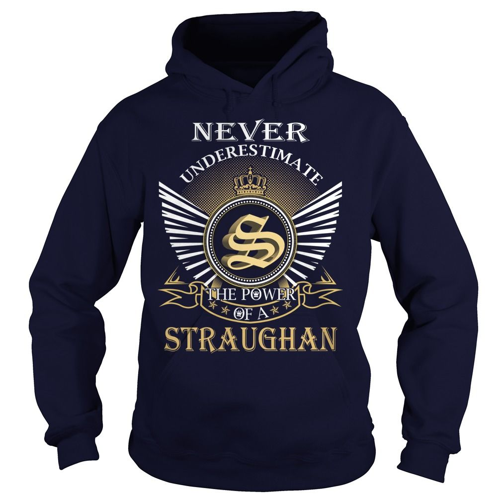 (Tshirt Suggest Choose) Never Underestimate the power of a STRAUGHAN Shirts Today Hoodies, Tee Shirts