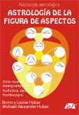 """Descarga gratuita """"Astrología de la figura de aspectos""""  Bruno y Louise Huber  Michael A. Huber: http://www.api-ediciones.com/docs/Astrologia_de_la_figura_de_aspectos-Huber.pdf"""