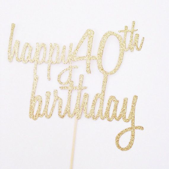 Happy 40th Birthday Cake Topper - Glitter 40 Topper - 40th ...
