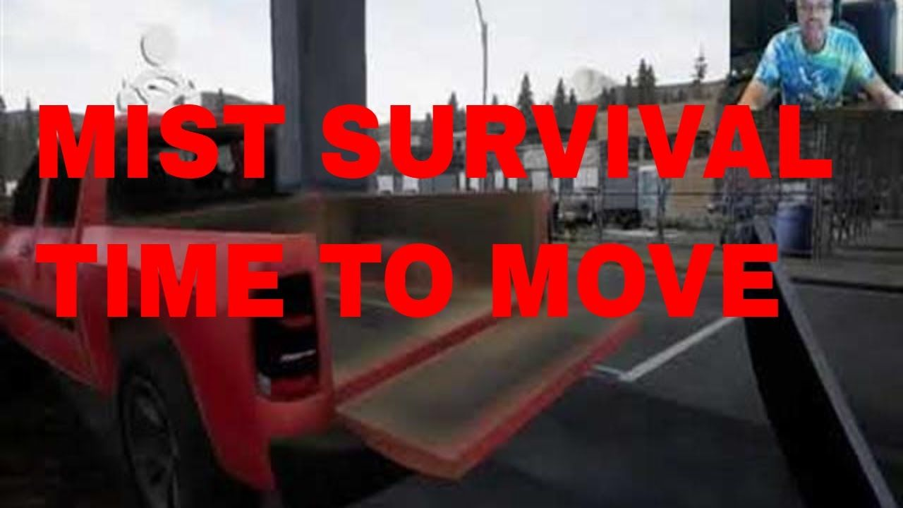 Mist Survival Moving From Old Base Mists Moving Survival