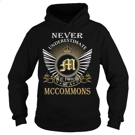 Never Underestimate The Power of a MCCOMMONS - Last Name, Surname T-Shirt - #easy gift #shirt ideas