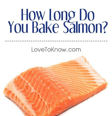 How Long Do You Bake Salmon? in 2020 | Baked salmon ...
