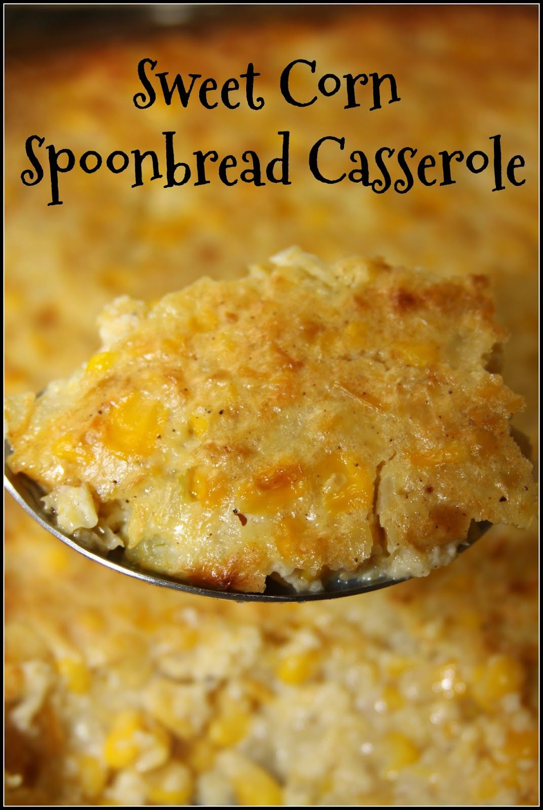 Sweet Corn Spoonbread Casserole For The Love Of Food Blog
