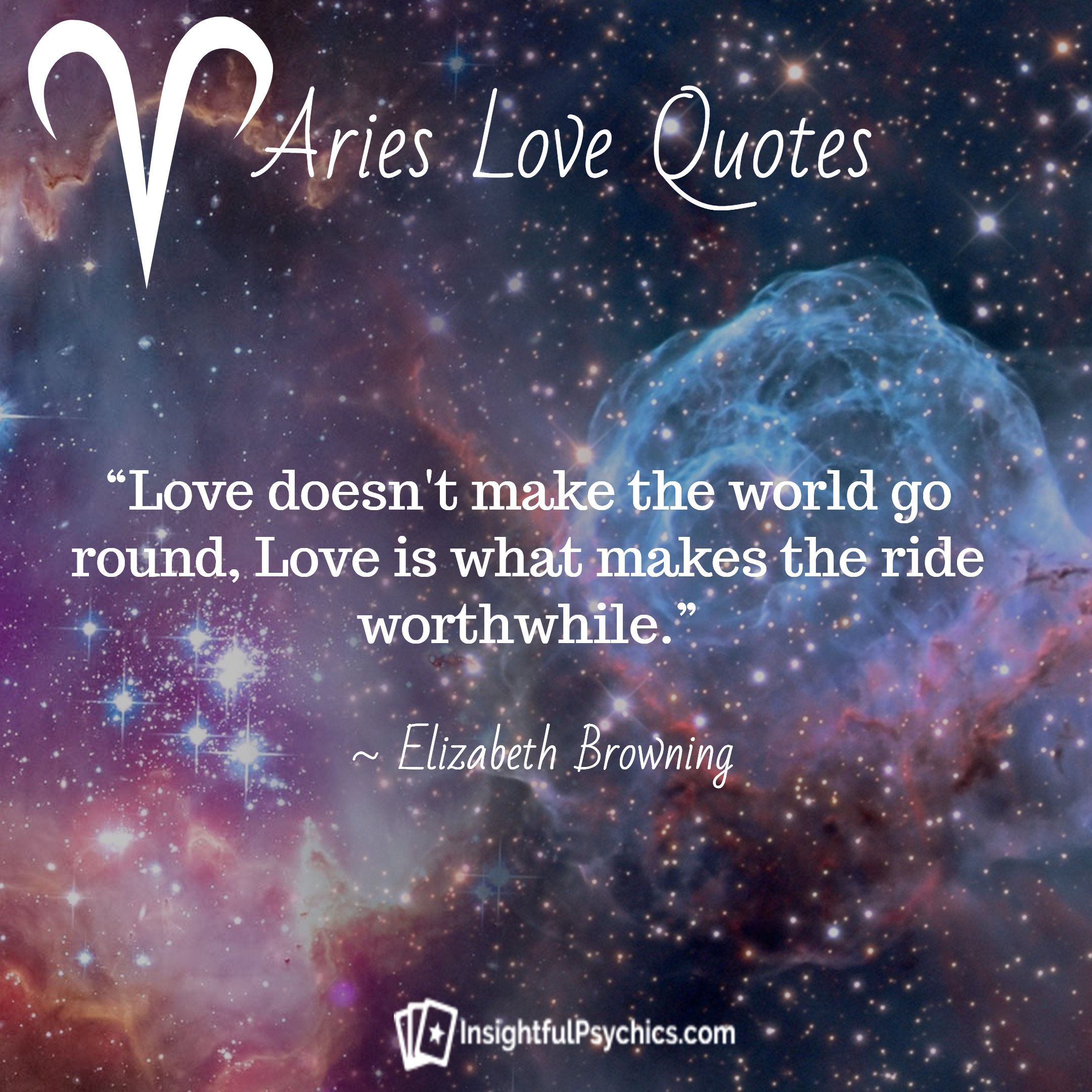 "aries ariesquotes quotes lovequotes ""Love doesn t make the world"