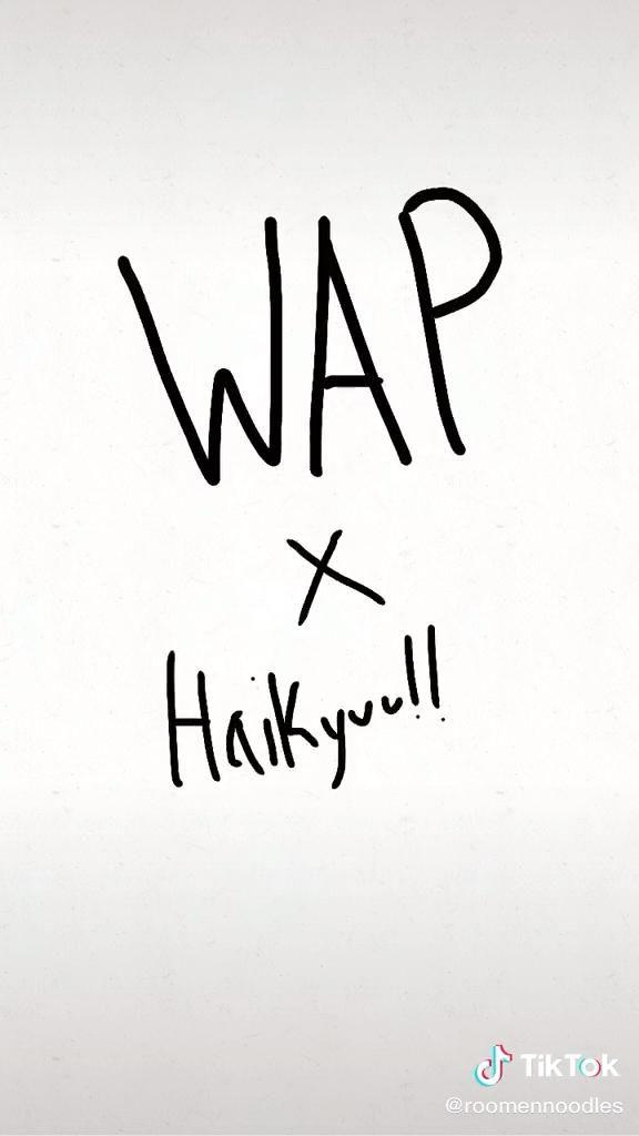WAP x Haikyuu