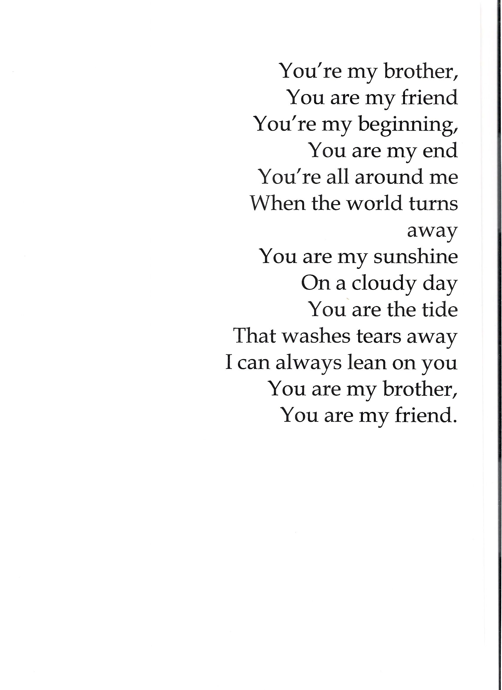 I Wish My Brother Were Here Today So That I Could Give This To Him I Miss Him Every Day It S Been Five Y Brother Quotes My Brother Quotes Big Sister