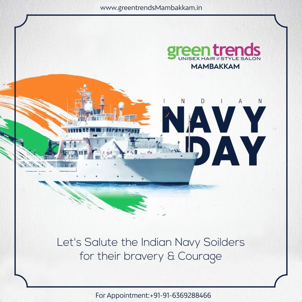 Happy Navy Day Let S Salute The Indian Navy Soldiers For Their Bravery Courage Green Trends Mambakkam Book Your Appointment 91 Navy Day Bravery Best Salon