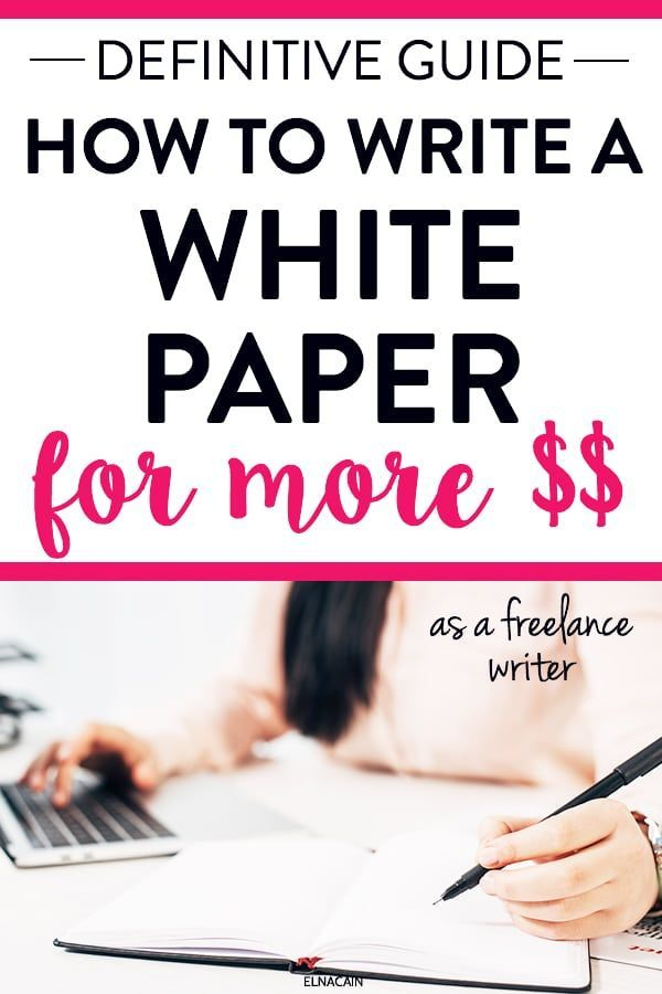 How To Write A White Paper A Simple Step By Step Guide Elna Cain Business Writing Online Writing Jobs Writing Jobs