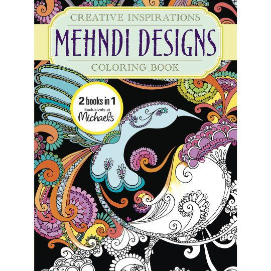 a michaels exclusive this delightful coloring book is sure to please in these pages youll find beautiful mehndi designs that will make you smile and - Michaels Coloring Books