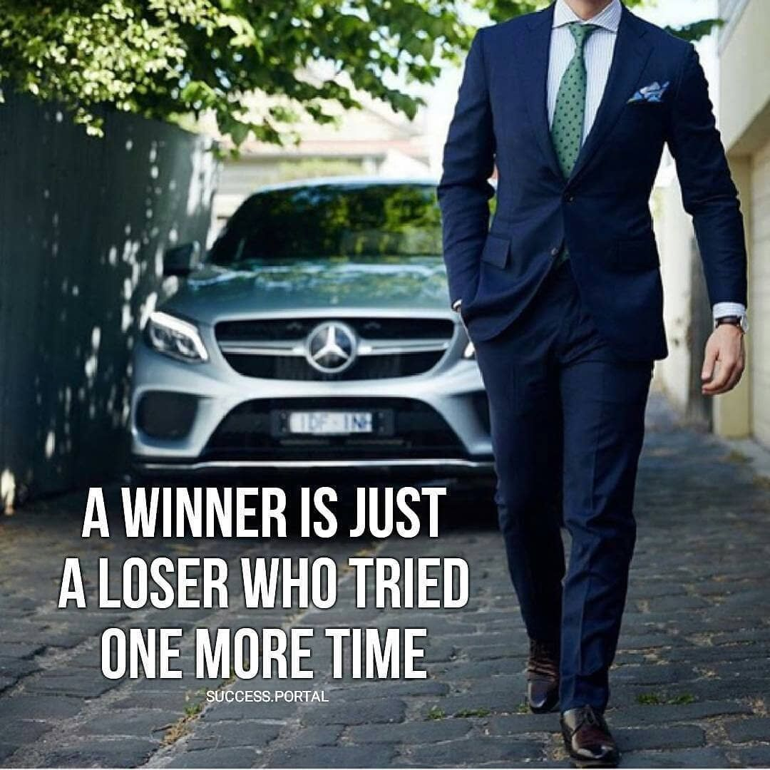 A Winner Is Just A Loser Who Tried One More Time Loser Quotes