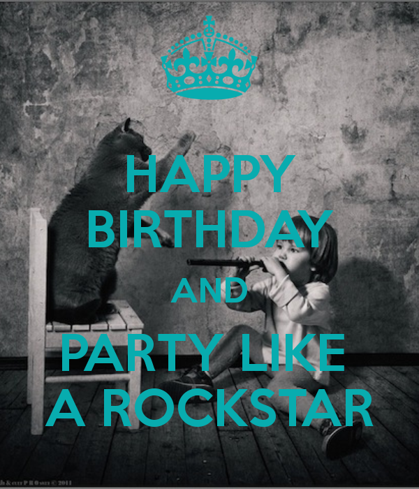 party like a rock star rock and roll birthday happy birthday