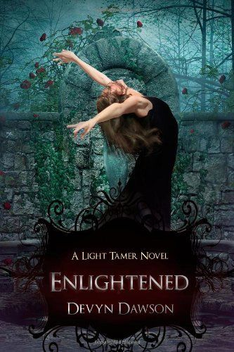 Enlightened Book Two Of The Light Tamer Trilogy Volume 2 Devyn Dawson 9780615717593 Amazon Com Books Novels Cool Books Best Book Covers