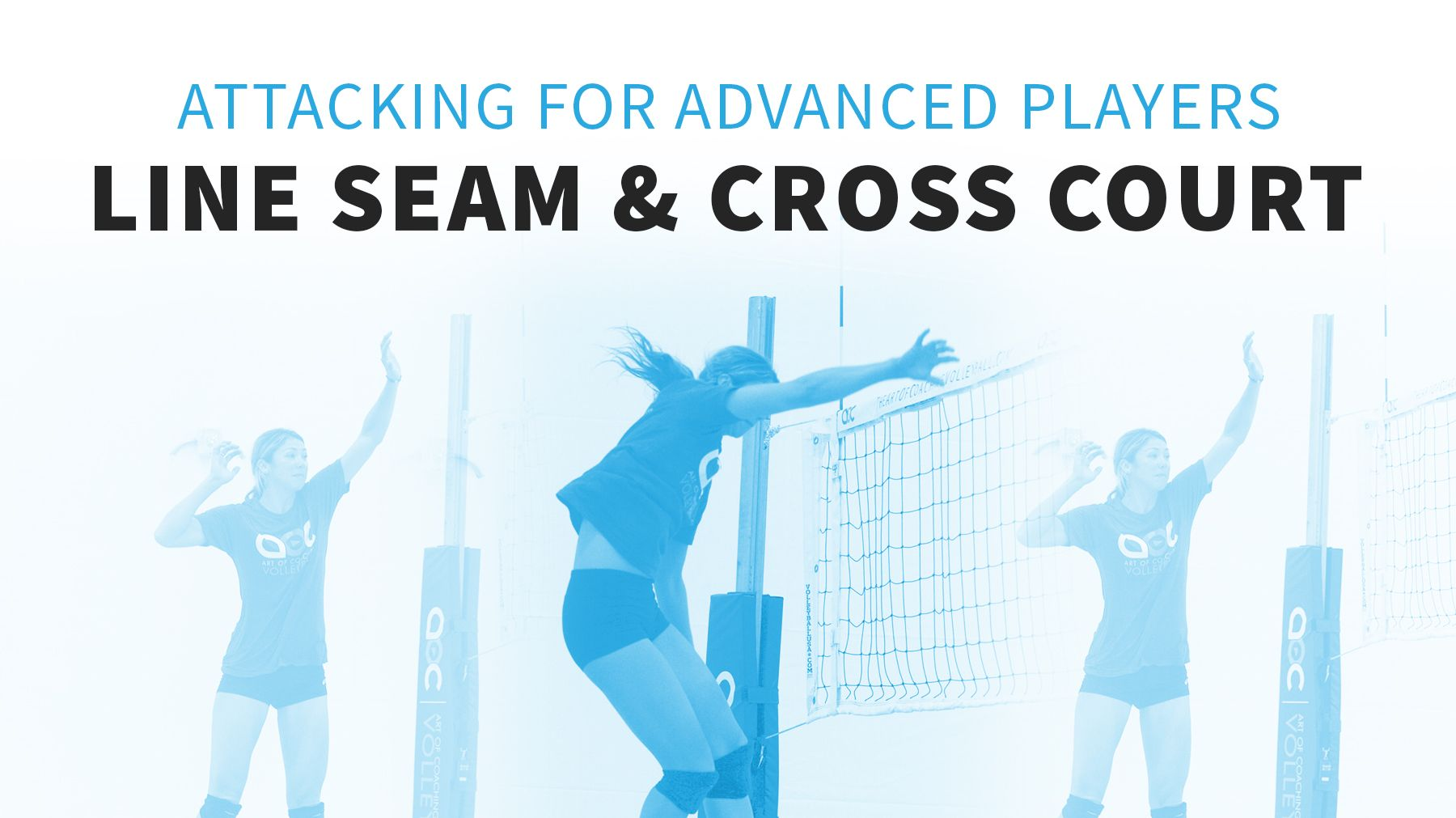 Attacking Skills For Advanced Players Line Seam Cross Court The Art Of Coaching Volleyball Coaching Volleyball Players Volleyball