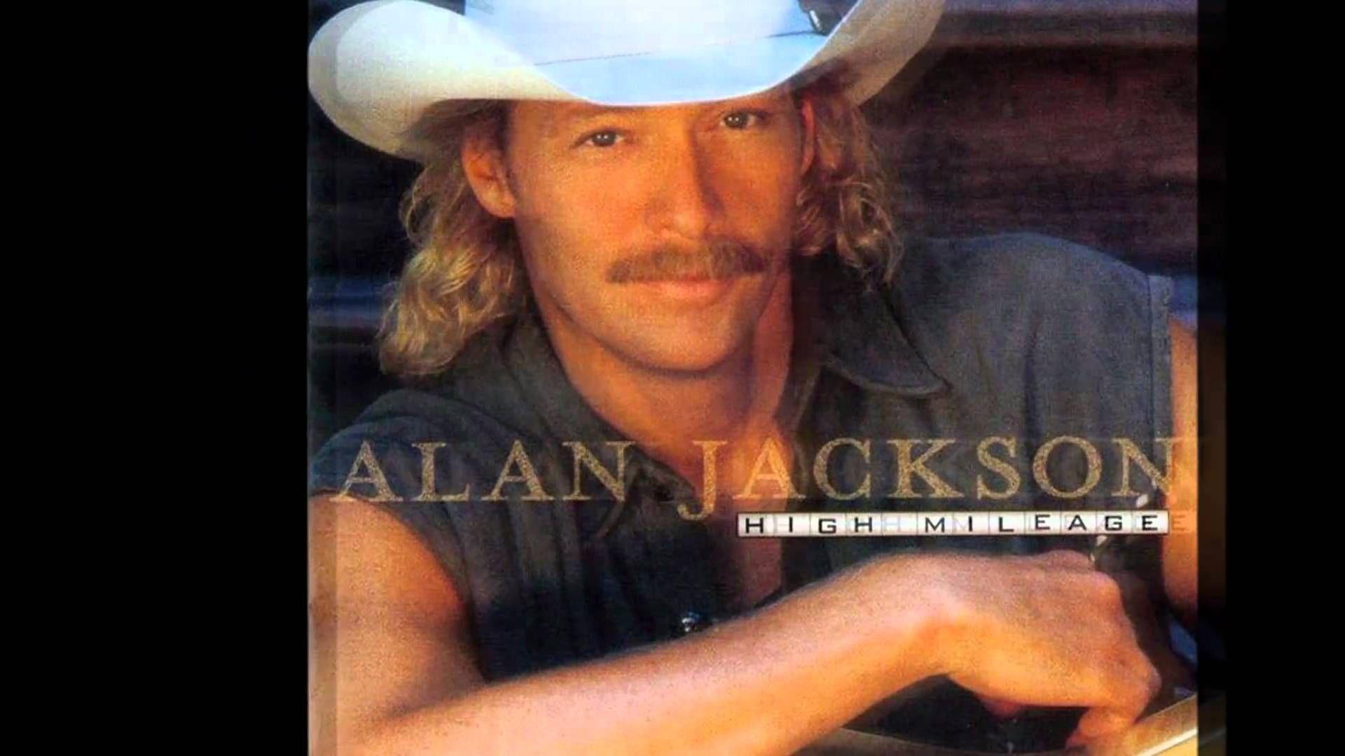 Alan Jackson Hurtin Comes Easy Alan Jackson Alan Jackson