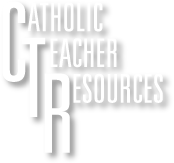 Catholic Teacher Resources-- WebQuests, Writing Prompts