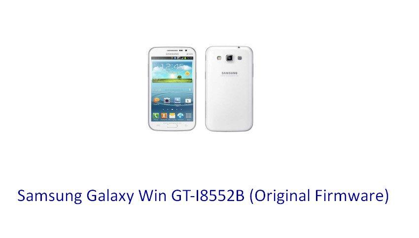 Samsung Galaxy Win GT-I8552B (Original Firmware) - Stock Rom Flash