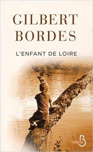Amazon Fr L Enfant De Loire Gilbert Bordes Livres
