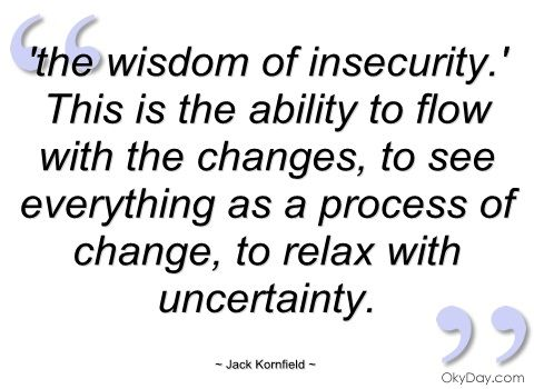 The Wisdom Of Insecurity Jack Kornfield Quotes And Sayings