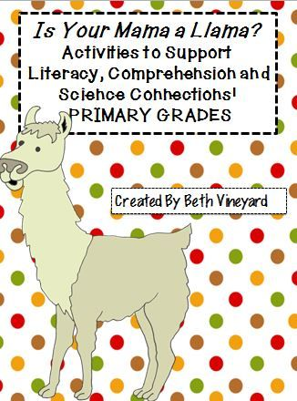 Is Your Mama A Llama This Resource Is Great For Literacy Comprehension And Science Connections Fun Language Arts Literacy Book Activities