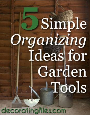 Organize Your Garden Shed For The Spring And Summer. Make It Easy To Find  What Youu0027re Looking For With These Simple Tips For Organizing Your Garden  Tools.