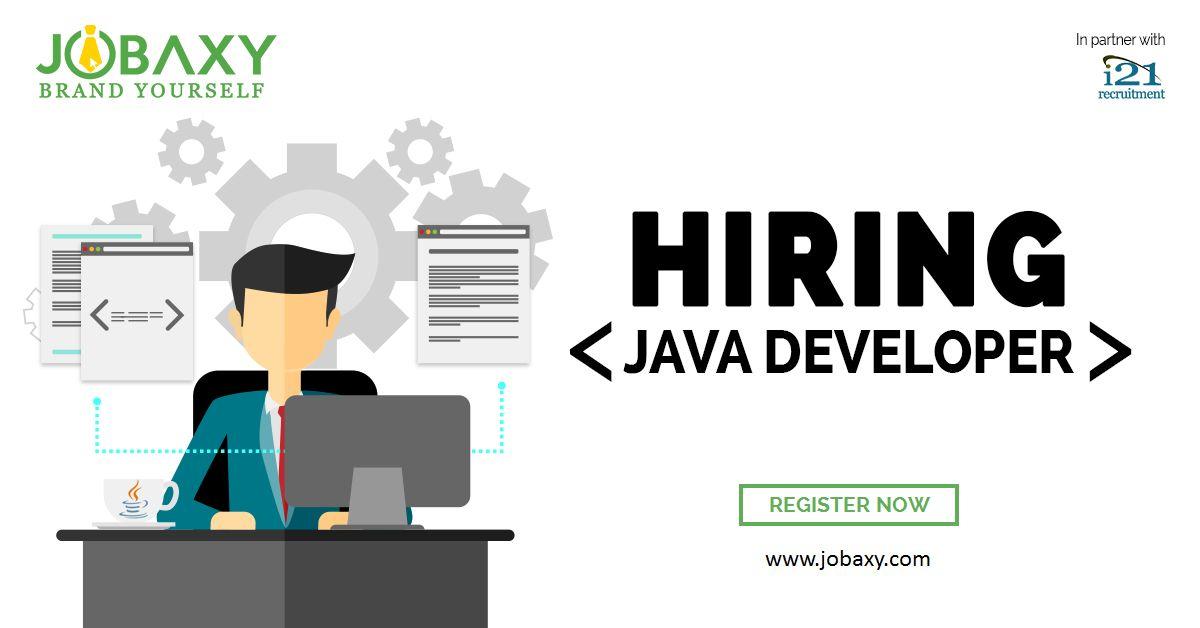 immediate hiring for java developer register wwwjobaxycom for the job