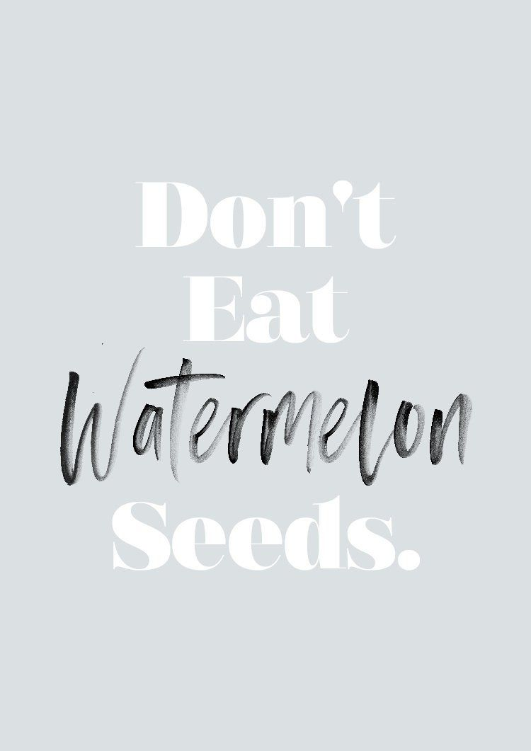 Don't Eat Watermelon Seeds, Typography Print, Scandinavian