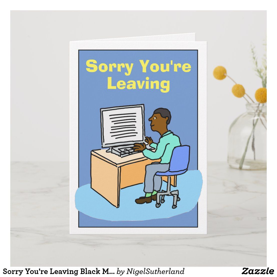 Sorry You're Leaving Black Male. Card in 2020 (With images