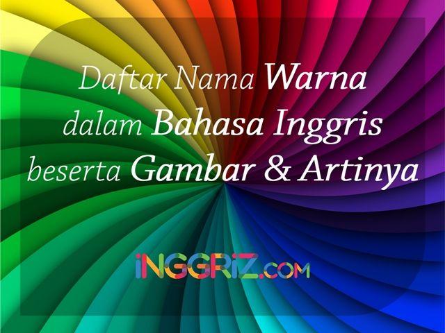 Daftar Nama Warna Dalam Bahasa Inggris Beserta Gambar Dan Artinya