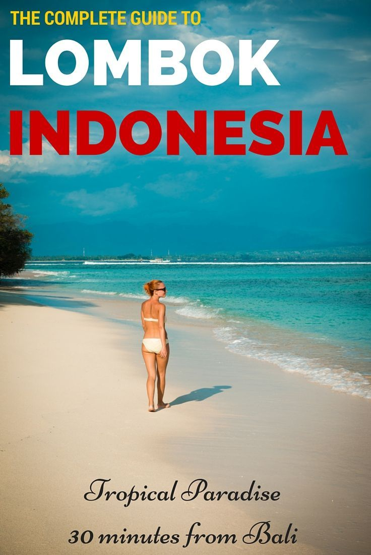 Our Guide To The Top Things To Do In Lombok Lombok Bali Travel