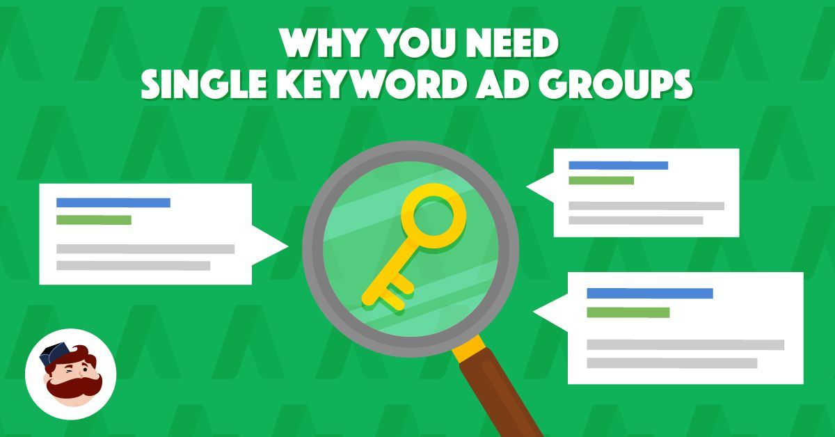 Why You Need Single Keyword Ad Groups Skags Adwords Advice Ads Online Advertising Google Ads