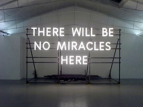 there will be no miracles here.
