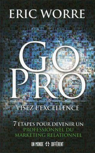 Go Pro Visez L Excellence 7 Etapes Pour Devenir Un