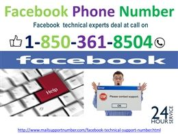 """How Does Facebook Phone Number 1-850-361-8504 Guide You?""""Our Facebook Phone Number guides you in following ways:- • Specialty of Facebook phone number • Helpline remain active 24 hour a day. • Accessible from every corner of the world. • Works irrespective of time constraints. For any doubt related to the Facebook, then you can tap your finger on our toll-free number 1-850-361-8504 and get good to good solutions…"""