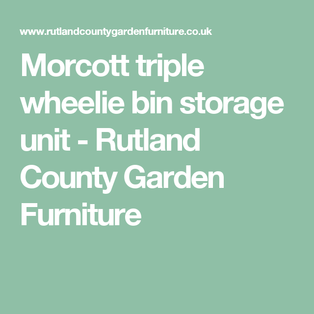 Storage bins   Morcott triple wheelie bin storage unit   Rutland County Garden  Furniture. Morcott triple wheelie bin storage unit   Rutland County Garden
