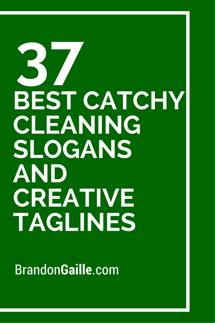 51 Best Catchy Cleaning Slogans And Creative Taglines Business Slogans Slogan Catchy Slogans
