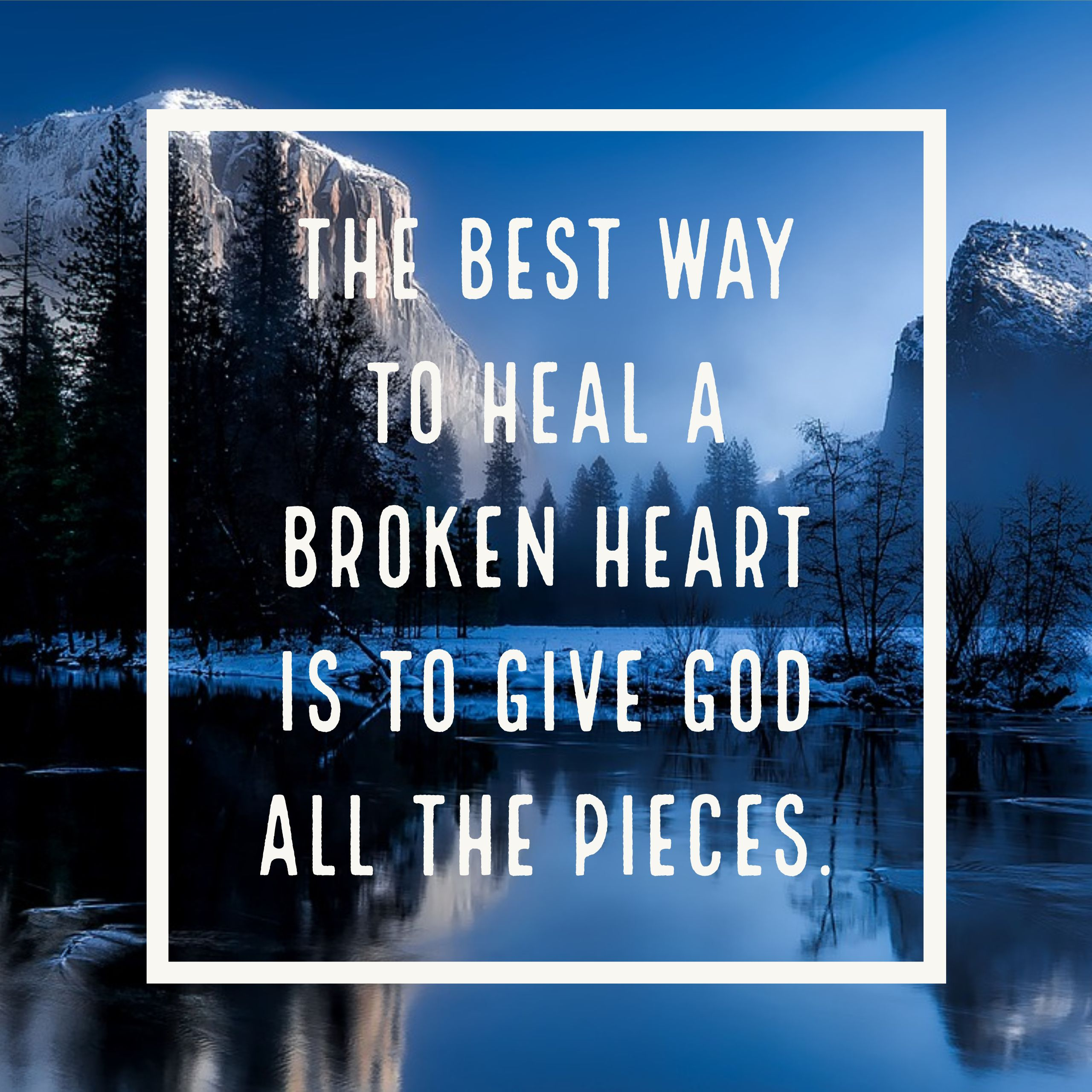 Quotes About God Healing The Broken Hearted