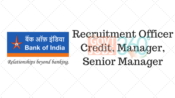 Bank of India (BOI): Recruitment Officer - Credit, Manager, Senior Manager