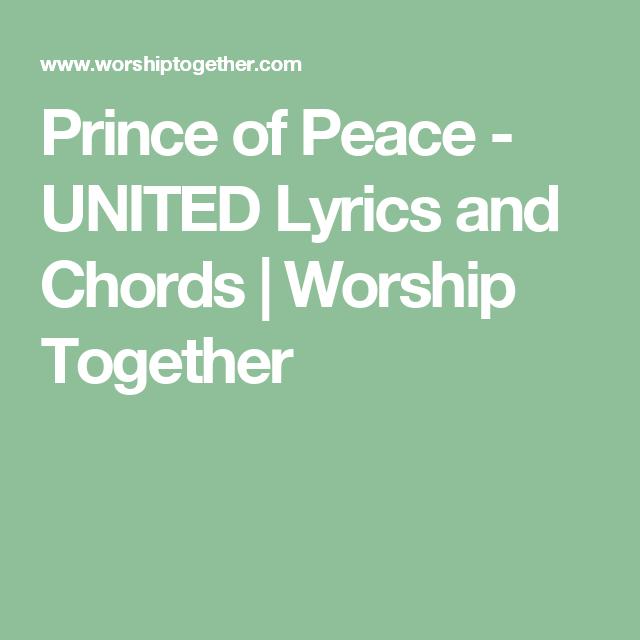 Prince Of Peace United Lyrics And Chords Worship Together
