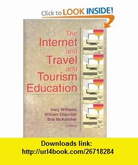 The internet and travel and tourism education 9780789016508 bob the internet and travel and tourism education 9780789016508 bob mckercher gary williams fandeluxe Gallery
