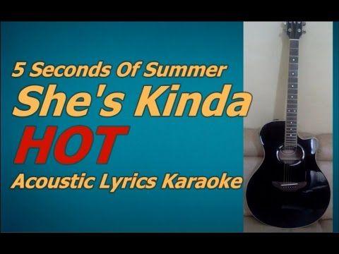 5 Seconds Of Summer She S Kinda Hot Acoustic Lyrics Backing Track Karaoke Songs Lyrics Backing Tracks