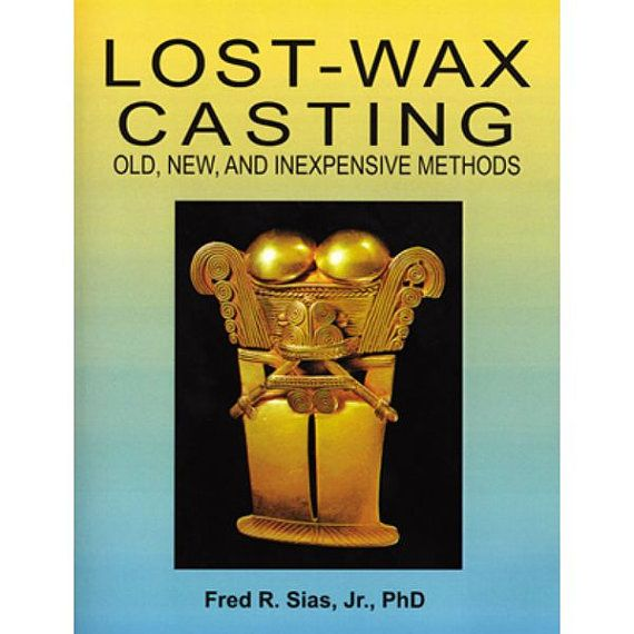 Lost Wax Casting Old New And Inexpensive Methods By Dr Etsy Instrument