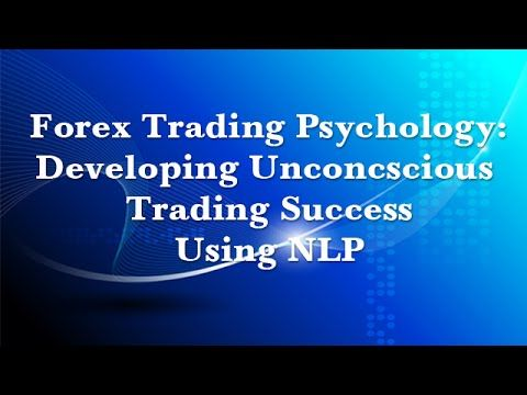 Forex Trading Psychology Using Nlp Part 1 Forex Trading Forex
