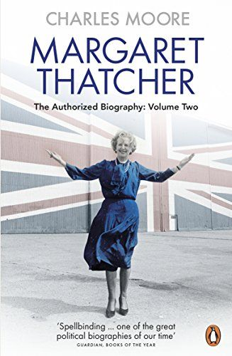 From 6 51 Margaret Thatcher The Authorized Biography Volume Two