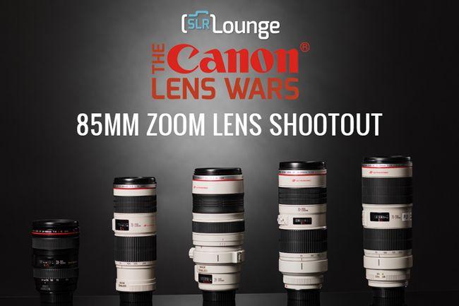 Canon 70 200 Vs 24 105 Vs 28 300 Lens Wars 85mm Zoom Lens Episode 10 Canon Lens Zoom Lens Lens